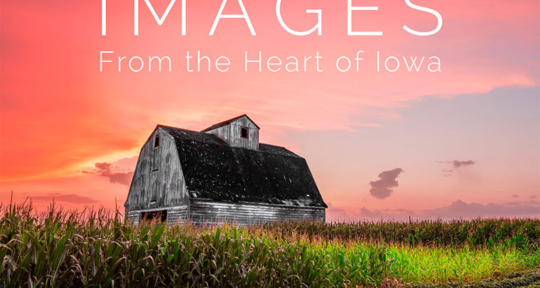 NOW AVAILABLE: Images From the Heart of Iowa photography book